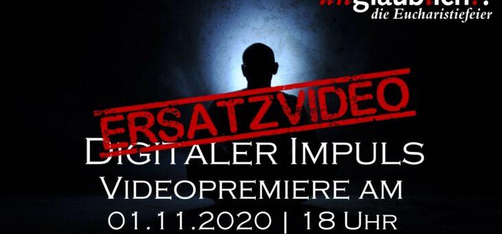 unglaublich!? – Ersatzvideo Digitaler Impuls am 01.11.2020