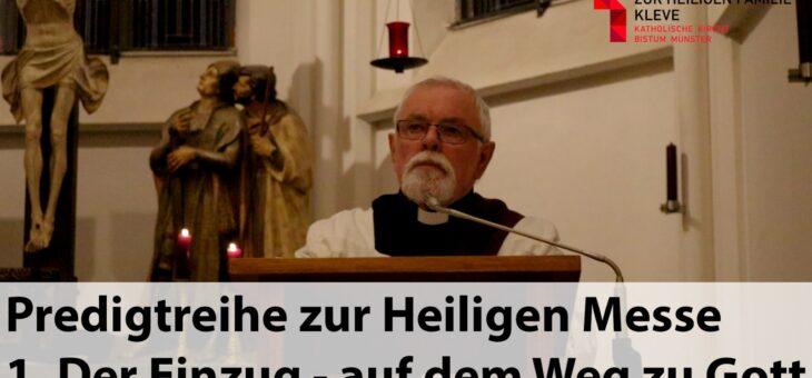 Predigtreihe zur Heiligen Messe zum Nachhören – 1. Der Einzug – auf dem Weg zu Gott