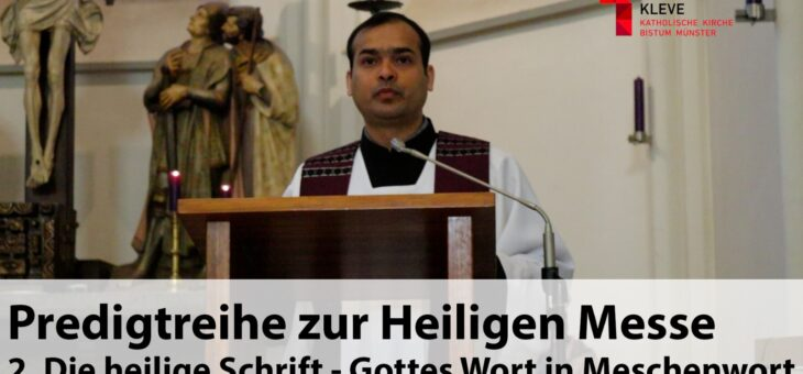 Predigtreihe zur Heiligen Messe zum Nachhören | 2. Der heilige Schrift – Gottes Wort in Menschenwort